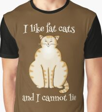 """Cute Fat Cat """"I Like Fat Cats and I Cannot Lie"""" Graphic T-Shirt"""