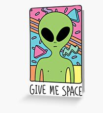 Give Me Space Greeting Card