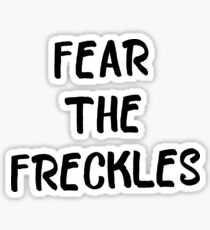 Fear the Freckles Sticker