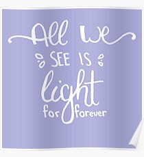 All We See is Light Lavender Poster