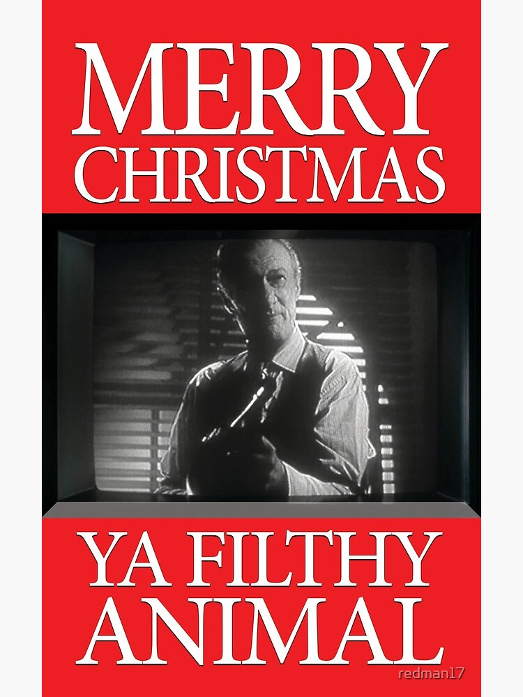 Merry Christmas Ya Filthy Animals.Home Alone Merry Christmas Ya Filthy Animal Greeting Card