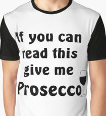 Give Me Prosecco Graphic T-Shirt