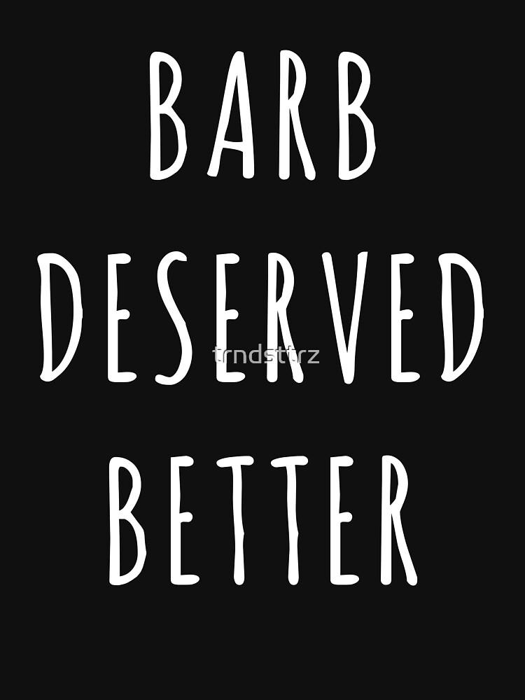 Barb Deserved Better Stranger Things Quote by trndsttrz