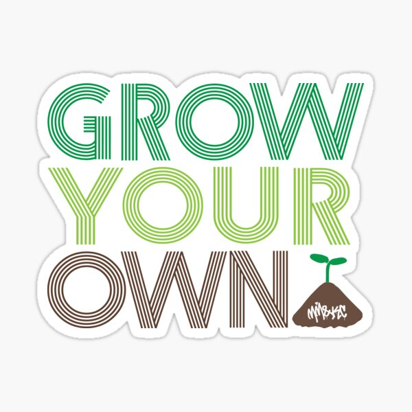 Grow Your Own Sticker