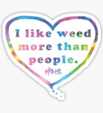 I Like Weeed More than People Sticker