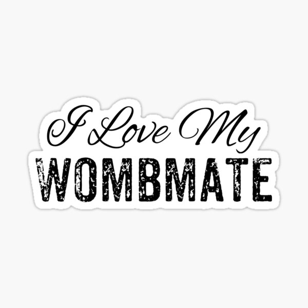 Funny Twins Gifts - Adult Twins - I Love My Wombmate Sticker