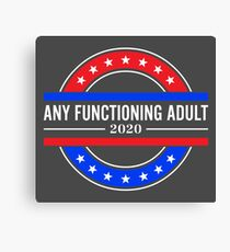 Any Functioning Adult 2020 Canvas Print