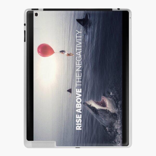 RISE ABOVE THE NEGATIVITY - Motivational iPad Skin
