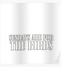 SUNDAYS AND THE BIRDS Poster