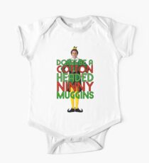 DON'T BE A COTTON HEADED NINNY MUGGINS Elf Christmas Movie Buddy Will Ferrell Funny One Piece - Short Sleeve