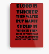 Pancakes Are More Important Then Family Metal Print