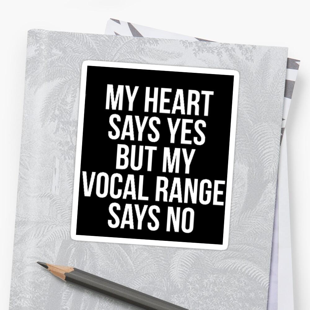 mi corazón dice que sí, pero mi rango vocal dice que no Pegatinas