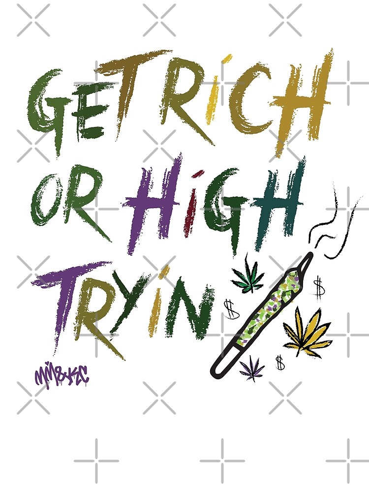 GET RICH OR HIGH TRYIN by KUSH COMMON