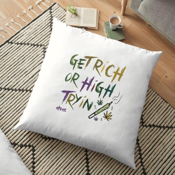 GET RICH OR HIGH TRYIN Floor Pillow