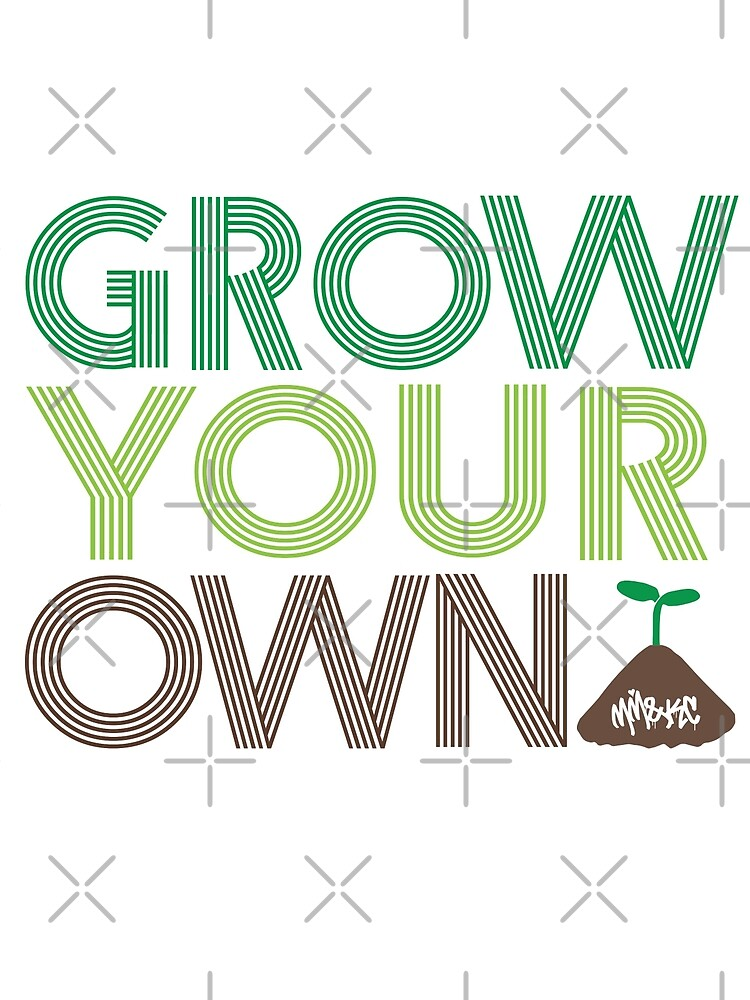 Grow Your Own by KUSH COMMON