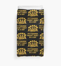 Pittsburgh Wasn't Built In A Day Duvet Cover