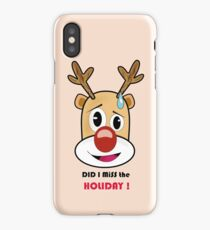 rudolf missed his holiday  ! iPhone Case/Skin