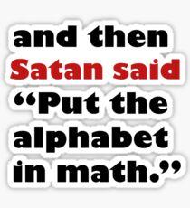 Algebra Is From The Devil Sticker