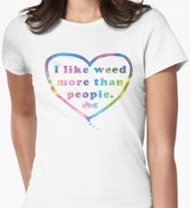 I Like Weeed More than People Women's Fitted T-Shirt
