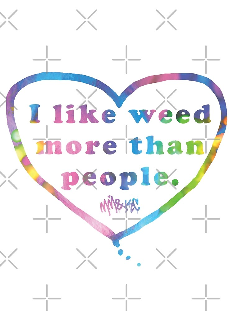 I Like Weeed More than People by KUSH COMMON
