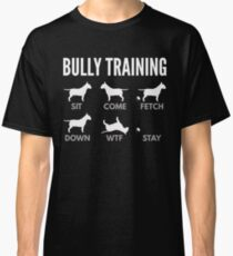 English Bull Terrier Bully Training Classic T-Shirt