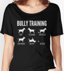 English Bull Terrier Bully Training Women's Relaxed Fit T-Shirt
