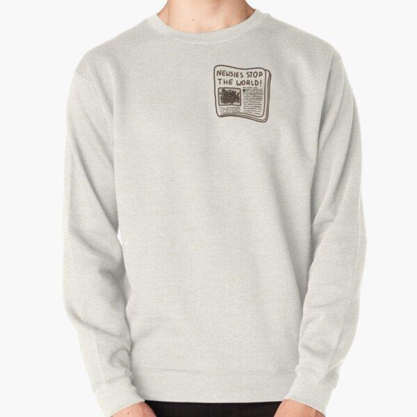 newsies stop the world! Pullover Sweatshirt