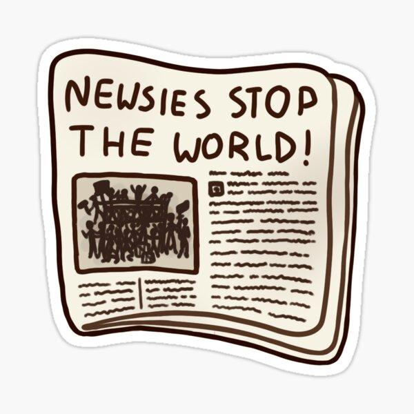 newsies stop the world! Sticker