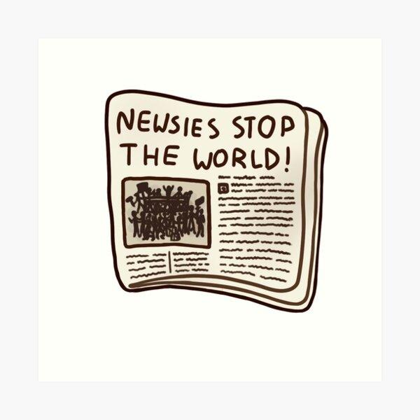 newsies stop the world! Art Print