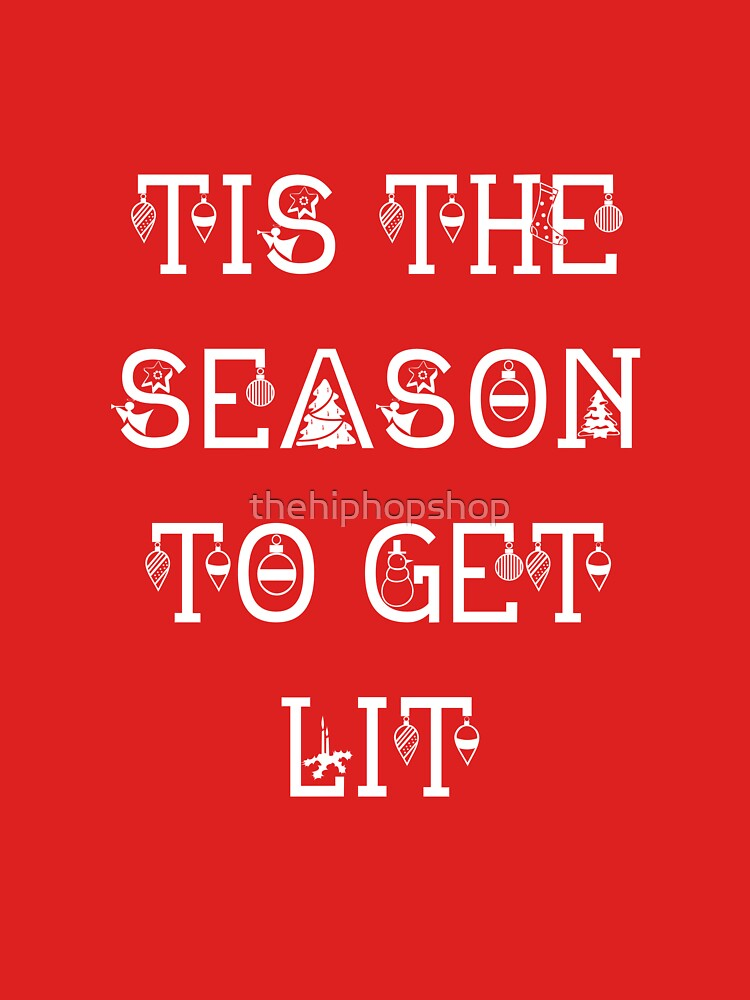 Tis The Season To Get Lit by thehiphopshop