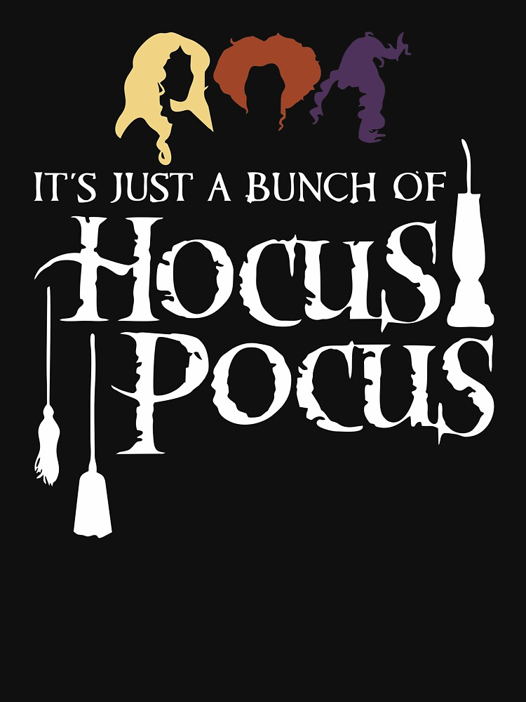 87020e4e32d It s Just a Bunch Of Hocus Pocus