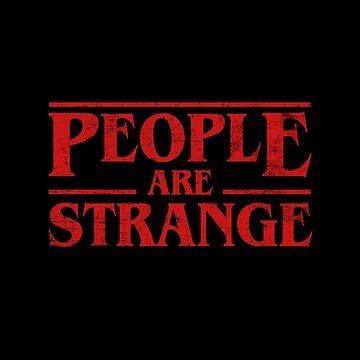 Stranger Things - People Are Strange 80s by SteamerTees