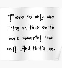 More Powerful Than Evil - Buffy the Vampire Slayer Quote, BtVS, 90s, Joss Whedon, Giles Poster