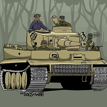 The Dogs of War: Tiger Tank by siege103