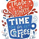 There is always time for coffee  by Julia Henze