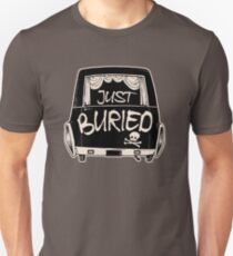 Hearse Just Buried - Funny Goth Punk T-shirt  Unisex T-Shirt
