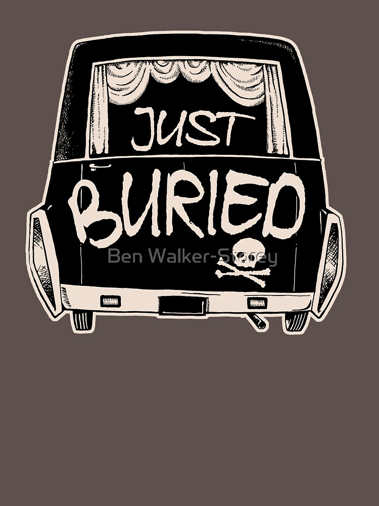 Hearse Just Buried - Funny Goth Punk T-shirt  by ThatBenWalker