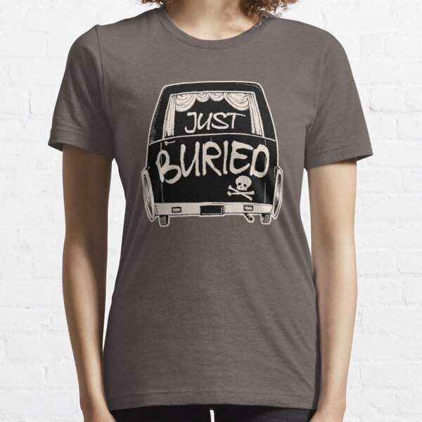 Hearse Just Buried - Funny Goth Punk T-shirt  Essential T-Shirt