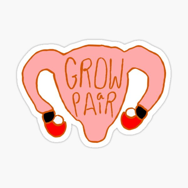 Grow a pair! Sticker