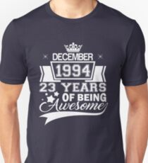23rd Birthday Gift Born in December 1994 Unisex T-Shirt