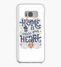 Home is where your heart is Samsung Galaxy Case/Skin