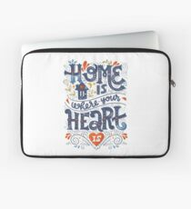 Home is where your heart is Laptop Sleeve