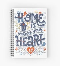 Home is where your heart is Spiral Notebook