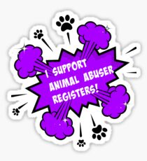 I support Animal Abuser Registers! Sticker