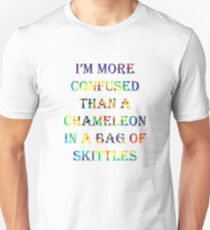 I'm More Confused Than A Chameleon In A Bag Of Skittles T-Shirt
