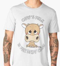 COW'S MILK IS FOR BABY COWS Men's Premium T-Shirt