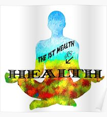 The First Wealth is Health Poster