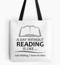 Geschenke für Buchliebhaber und Leser - ein Tag ohne zu lesen Tasche