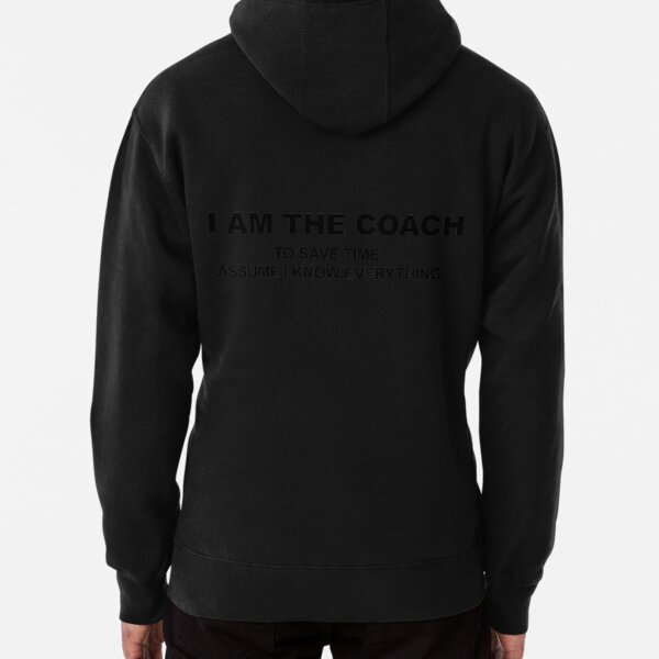 I am the Coach Pullover Hoodie