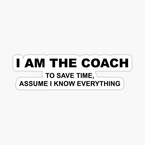 I am the Coach Sticker